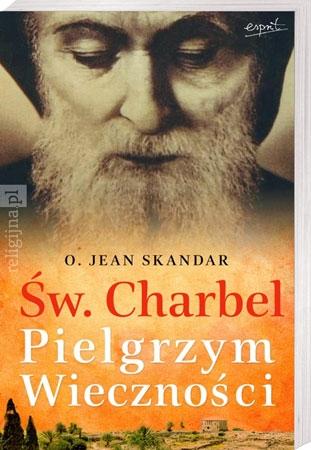 Picture of Św. Charbel. Pielgrzym Wieczności