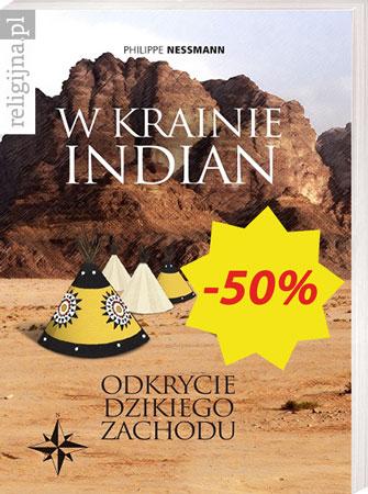 Picture of W krainie Indian. Odkrycie Dzikiego Zachodu