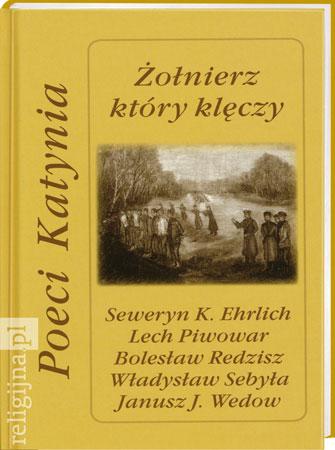 Picture of Żołnierz, który klęczy. Poeci Katynia