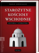 Picture of Starożytne Kościoły Wschodnie. Historia i Literatura