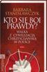 Picture of Kto się boi prawdy? Walka z cywilizacją chrześcijańską w Polsce
