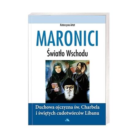 Maronici. Światło Wschodu - Katarzyna Artzt