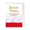 Jeszcze Polska... Klasyka polskiej poezji patriotycznej - Justyna Chłap-Nowak
