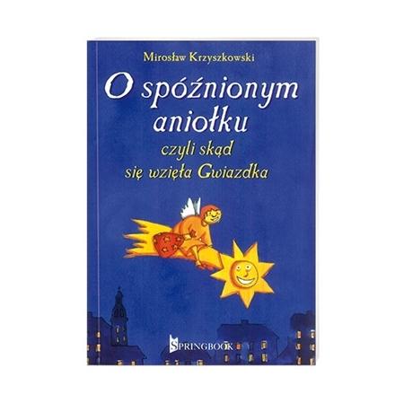 O spóźnionym aniołku, czyli skąd wzięła się gwiazdka - Mirosław Krzyszkowski