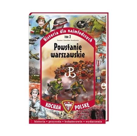 Powstanie warszawskie. Seria: Kocham Polskę - Joanna Szarek, Jarosław Szarek