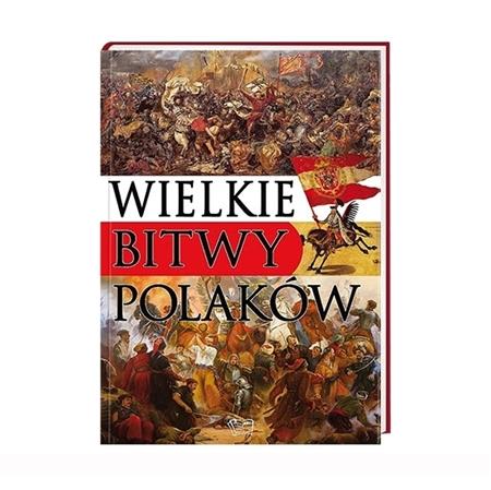 Wielkie bitwy Polaków : Album