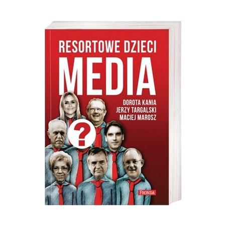 Resortowe dzieci. Media - Dorota Kania, Jerzy Targalski i Maciej Marosz