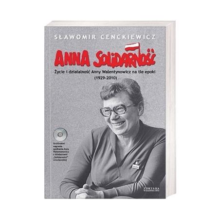Anna Solidarność. Życie i działalność Anny Walentynowicz - Sławomir Cenckiewicz