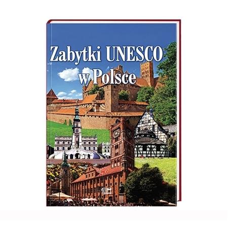 Zabytki UNESCO w Polsce : Album