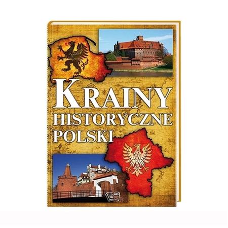 Krainy historyczne Polski : Album