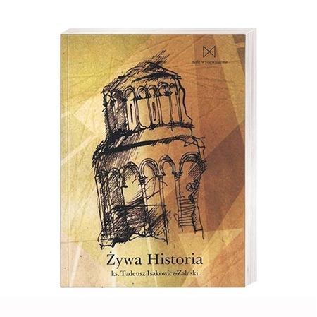 Żywa historia - Ks. Tadeusz Isakowicz-Zaleski
