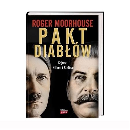 Pakt diabłów. Sojusz Hitlera i Stalina - Roger Moorhouse