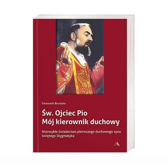 Św. Ojciec Pio. Mój kierownik duchowy - Emanuele Brunatto