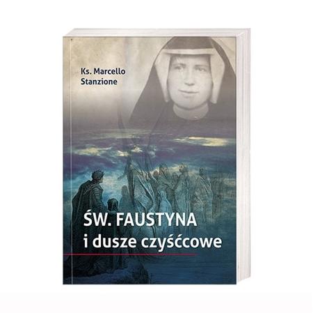 Św. Faustyna i dusze czyśćcowe - ks. Marcello Stanzione