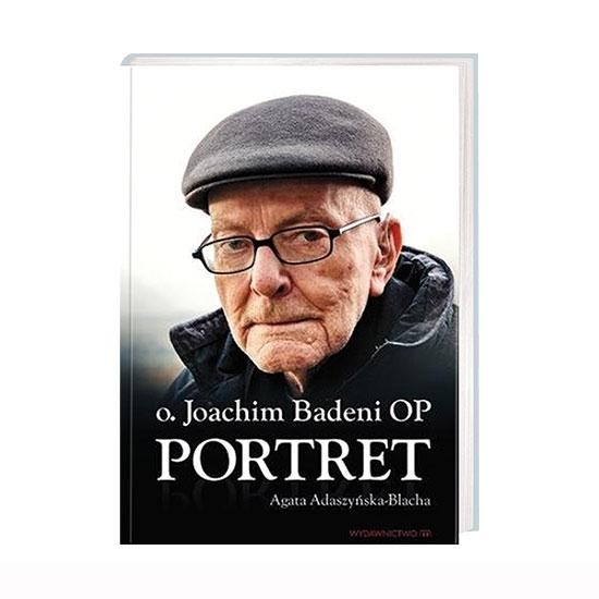 Portret. O. Joachim Badeni OP - Agata Adaszyńska-Blacha