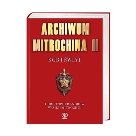 Archiwum Mitrochina II. KGB i świat - Christopher Andrew, Wasilij Mitrochin : Książka