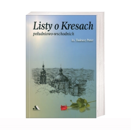 Listy o Kresach południowo-wschodnich-Ks. Tadeusz Pater