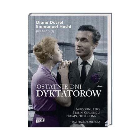 Ostatnie dni dyktatorów - Diane Ducret, Emmanuel Hecht : Książka