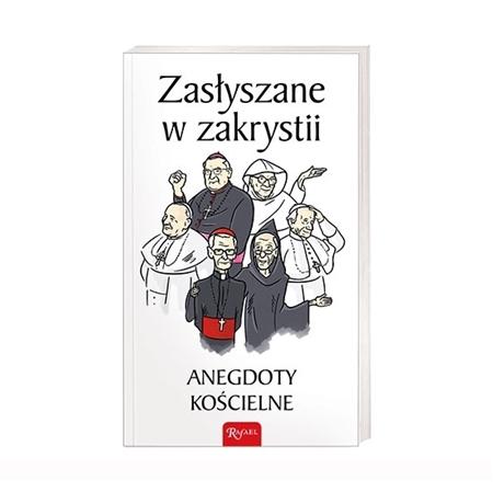 Zasłyszane w zakrystii. Anegdoty kościelne - Janusz Michałowski : Książka