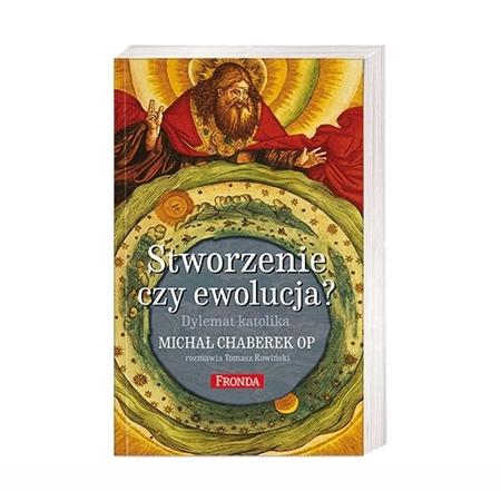 Stworzenie czy ewolucja? Dylemat Katolika - Michał Chaberek OP, Tomasz Rowiński : Książka