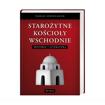 Starożytne Kościoły Wschodnie. Historia i Literatura - Paolo Siniscalco : Książka