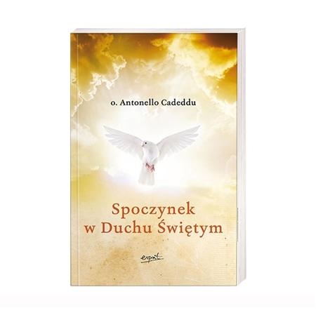 Spoczynek w Duchu Świętym - Antonello Cadeddu : Książka