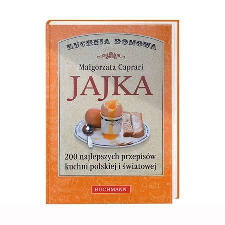 Jajka. 200 najlepszych przepisów kuchni polskiej i światowej - Małgorzata Caprari