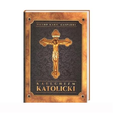 Katechizm katolicki - Pietro kard. Gasparri : Książka