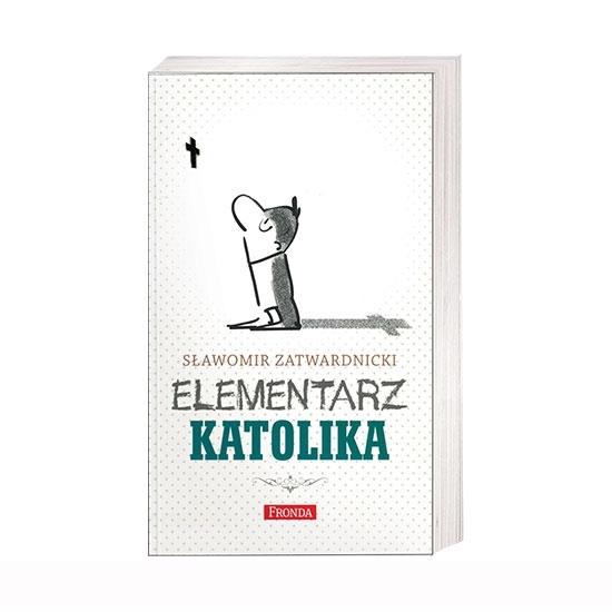 Elementarz katolika - Sławomir Zatwardnicki : Książka