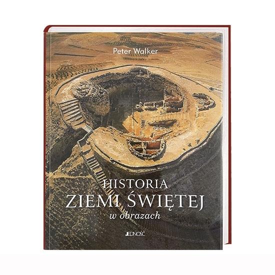 Historia Ziemi Świętej w obrazach - Peter Walker : Książka