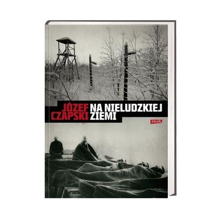 Na nieludzkiej ziemi - Józef Czapski : Książka