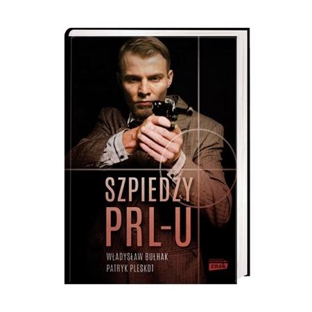 Szpiedzy PRL-u - Władysław Bułhak, Patryk Pleskot : Książka