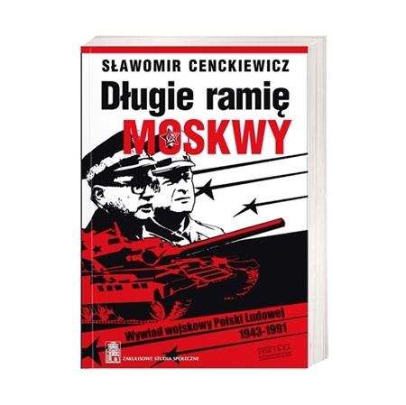 Długie ramię Moskwy - Sławomir Cenckiewicz : Książka