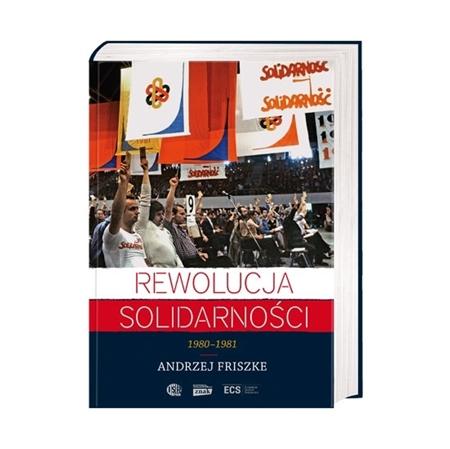 Rewolucja Solidarności 1980-1981 - Andrzej Friszke : Książka