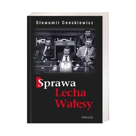 Sprawa Lecha Wałęsy - Sławomir Cenckiewicz : Książka