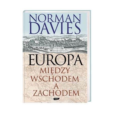 Europa. Między wschodem a zachodem - Norman Davies : Książka
