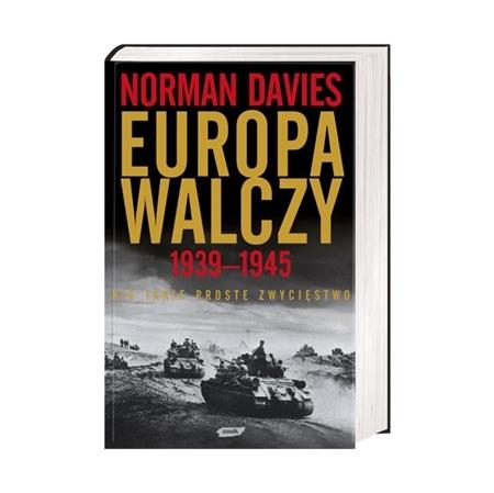 Europa walczy 1939-1945 - Norman Davies : Książka