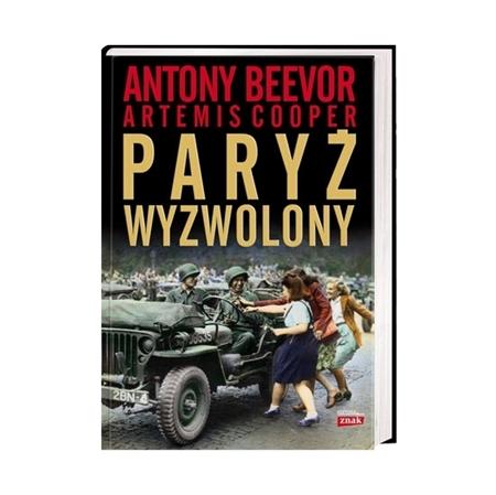 Paryż wyzwolony - Antony Beevor, Artemis Cooper : Książka