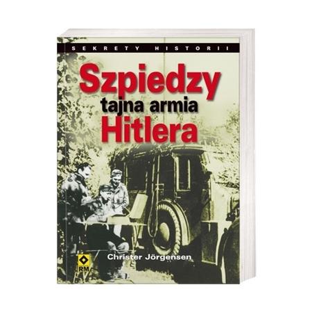Szpiedzy. Tajna armia Hitlera - Christer Jörgensen : Książka
