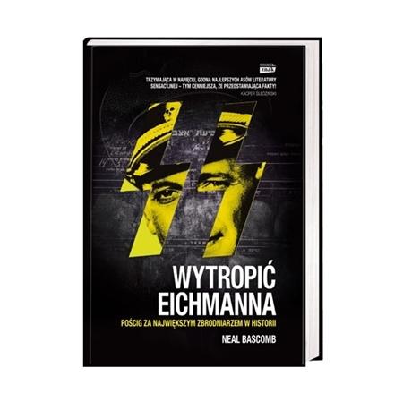 Wytropić Eichmanna - Neal Bascomb : Książka