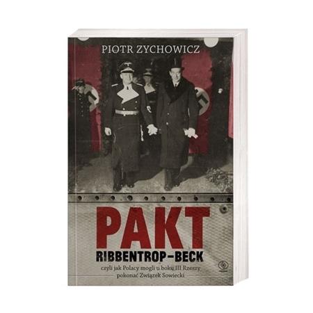 Pakt Ribbentrop-Beck - Piotr Zychowicz : Historia Polski