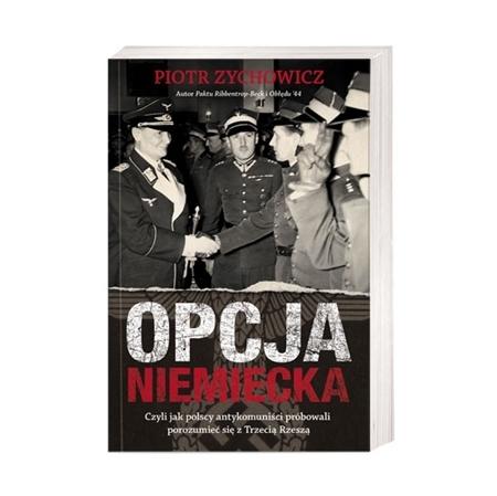 Opcja niemiecka - Piotr Zychowicz : Książka