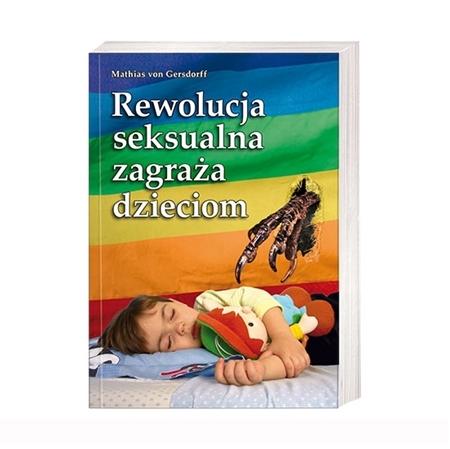 Rewolucja seksualna zagraża dzieciom - Mathias von Gersdorff : Książka