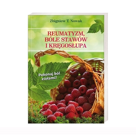 Reumatyzm, bóle stawów i kręgosłupa - Zbigniew T. Nowak : Książka