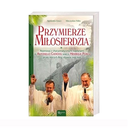 Przymierze Miłosierdzia - o. Antonello Cadeddu, o. Henrique Porcu : Książka
