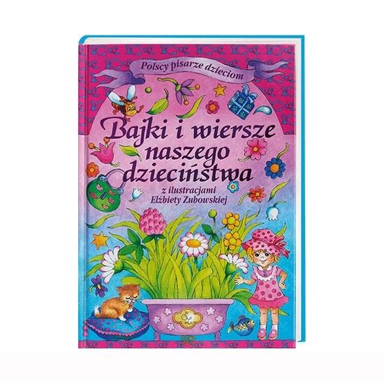 Bajki i wiersze naszego dzieciństwa - Czechowicz, Fredro, Jachowicz, Konopnicka, Krasicki, Kraszewski, Oppman : Książka