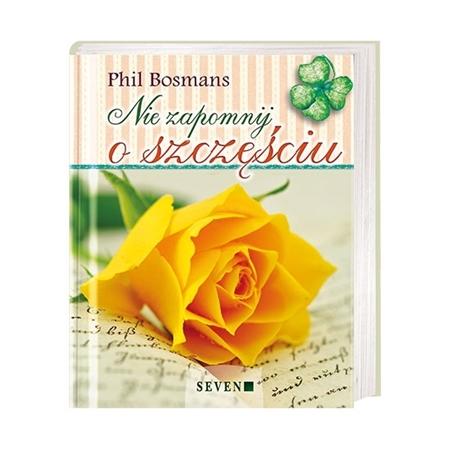 Nie zapomnij o szczęściu - Phil Bosmans : Książka