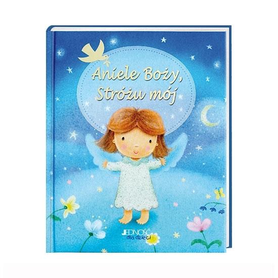 Aniele Boży, Stróżu mój : Książka : Dla dzieci