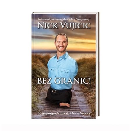 Bez granic! 50 inspirujących rozważań Nicka Vujicica : Książka