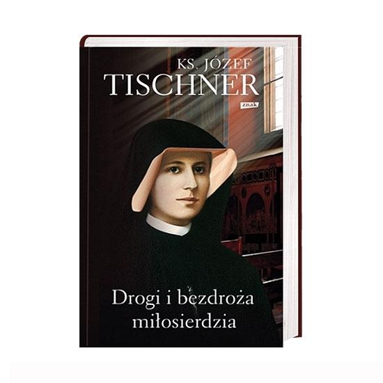 Drogi i bezdroża miłosierdzia - ks. Józef Tischner : Książka